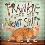 Frankie Works the Night Shift