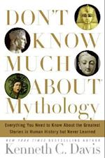Don't Know Much about Mythology (Dont Know Much About Hardcover)