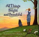 All Things Bright and Beautiful af Bruce Whatley, Cecil Frances Alexander