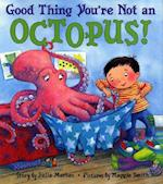 Good Thing You're Not an Octopus! af Julie Markes, Maggie Smith
