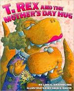 T. Rex and the Mother's Day Hug af Lois G. Grambling