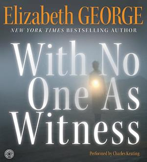 Lydbog, CD With No One As Witness af Elizabeth George