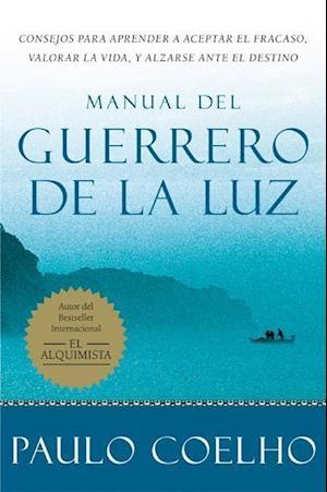 Manual del Guerrero de la Luz = Warrior of the Light, a Manual