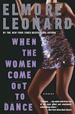 When the Women Come Out to Dance af Elmore Leonard