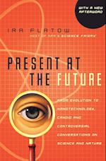 Present at the Future