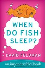 When Do Fish Sleep? (Imponderables Books Paperback)