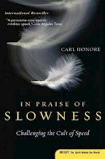 In Praise Of Slowness af Carl Honore