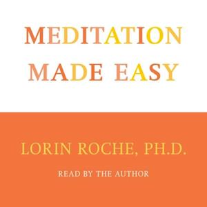 Meditation Made Easy af Lorin Roche
