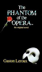 The Phantom of the Opera the Original Novel af Gaston Leroux
