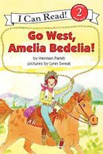 Go West, Amelia Bedelia! (Amelia Bedelia)