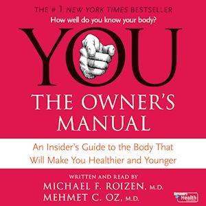 YOU: The Owner's Manual af Michael F. Roizen M.D. Mehmet C. Oz