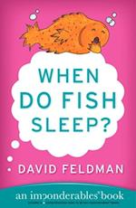 When Do Fish Sleep and Other Imponderables (Imponderables Series)