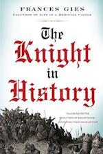 The Knight in History (Medieval Life, nr. 3)