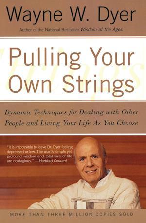 Bog paperback Pulling Your Own Strings af Wayne W Dyer
