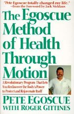 The Egoscue Method of Health Through Motion af Pete Egoscue, Roger Gittines