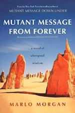 Mutant Message from Forever af Marlo Morgan