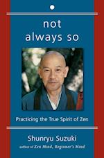 Not Always So af Edward Espe Brown, Shunryu Suzuki