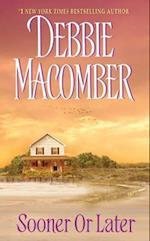 Sooner or Later af Debbie Macomber