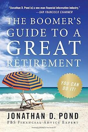 Bog, paperback The Boomer's Guide to a Great Retirement af Jonathan D. Pond