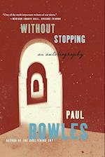 Without Stopping af Paul Bowles