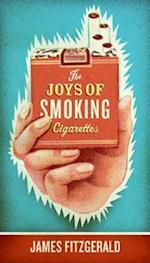 The Joys of Smoking Cigarettes