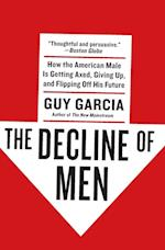 The Decline of Men af Guy Garcia