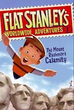 The Mount Rushmore Calamity (Flat Stanley's Worldwide Adventures)