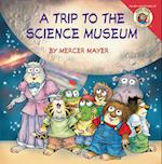 My Trip to the Science Museum (Little Critter)