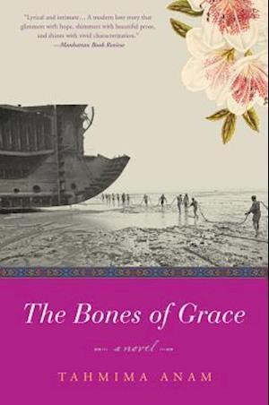 Bog, paperback The Bones of Grace af Tahmima Anam
