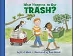 What Happens to Our Trash? (Let's-Read-and-Find-Out Science Books)