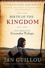 Birth of the Kingdom (The Crusades Trilogy)