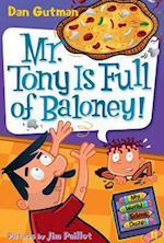 Mr. Tony Is Full of Baloney! (My Weird School Daze)