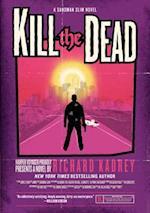 Kill the Dead af Richard Kadrey