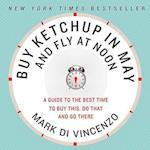 Buy Ketchup in May and Fly at Noon
