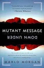 Mutant Message Down Under af Marlo Morgan