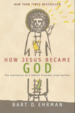 How Jesus Became God af Bart D. Ehrman