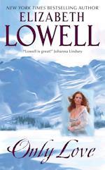 Only Love af Elizabeth Lowell