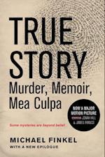 True Story: Murder, Memoir, Mea Culpa af Michael Finkel