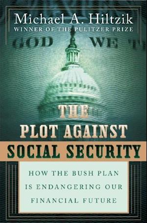Plot Against Social Security af Michael A. Hiltzik
