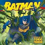 Batman and the Toxic Terror (Batman Classic)