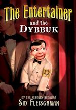 Entertainer and the Dybbuk af Sid Fleischman