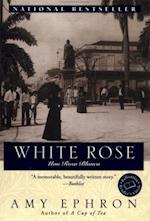 White Rose af Amy Ephron
