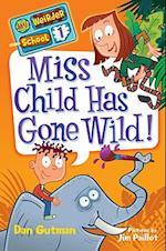 Miss Child Has Gone Wild! (My Weirder School)