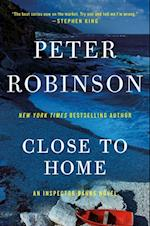 Close to Home (Inspector Banks Novels)