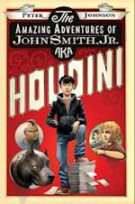 The Amazing Adventures of John Smith, Jr. AKA Houdini af Peter Johnson