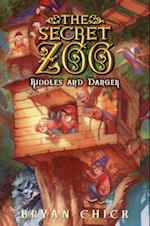 Riddles and Danger (The Secret Zoo)