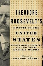 Theodore Roosevelt's History of the United States af Daniel Ruddy
