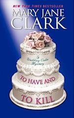 To Have and to Kill (Wedding Cake Mysteries)