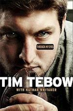 Through My Eyes af Nathan Whitaker, Tim Tebow, Zondervan