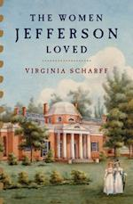 Women Jefferson Loved af Virginia Scharff